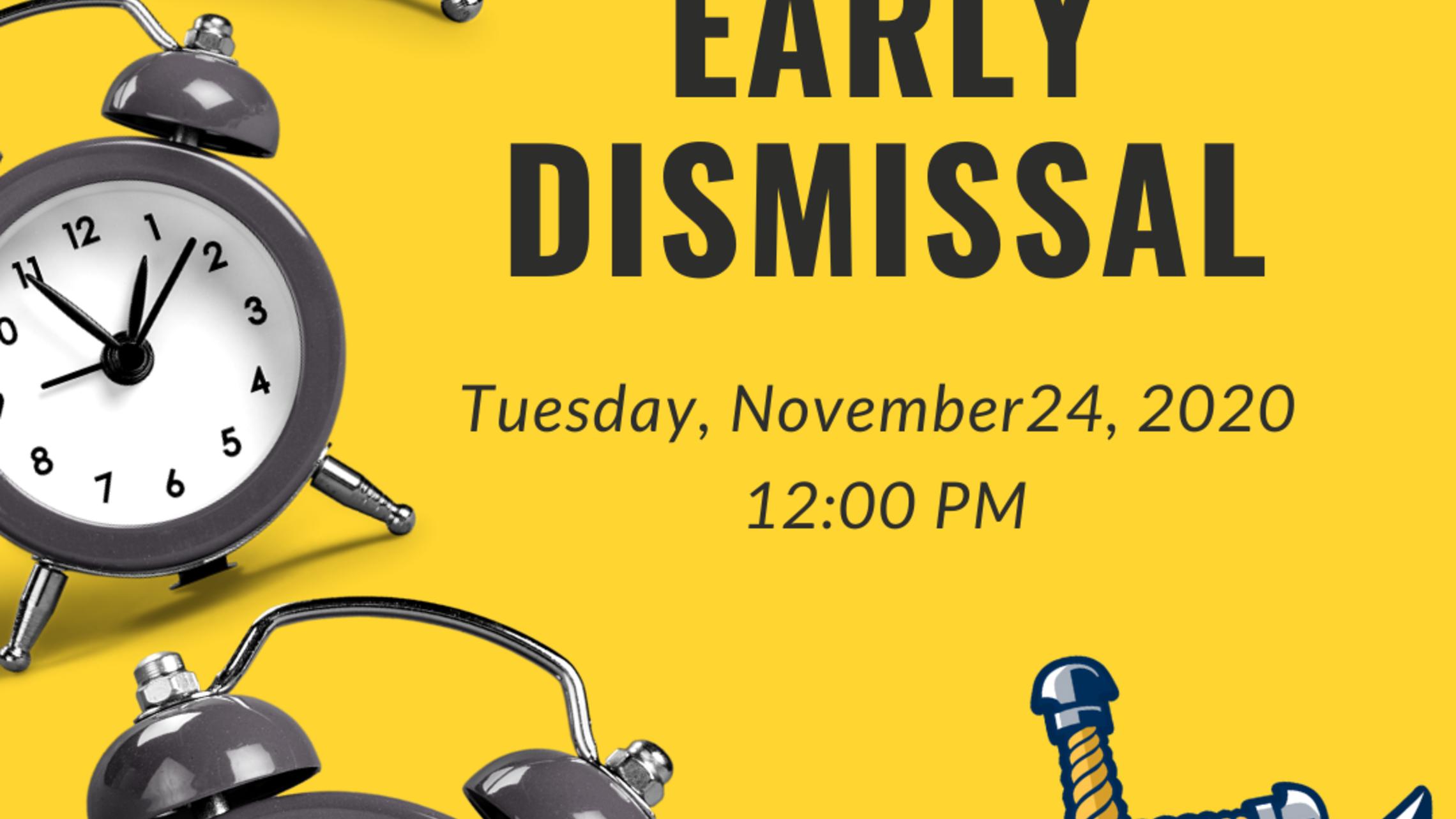 Early Dismissal Nov. 24th